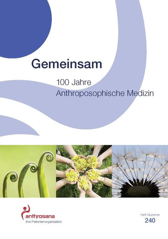 Gemeinsam - 100 Jahre Anthroposophische Medizin