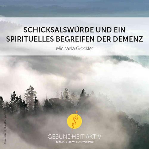 Schicksalswürde und ein spirituelles Begreifen der Demenz