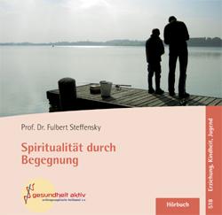 Spiritualität durch Begegnung