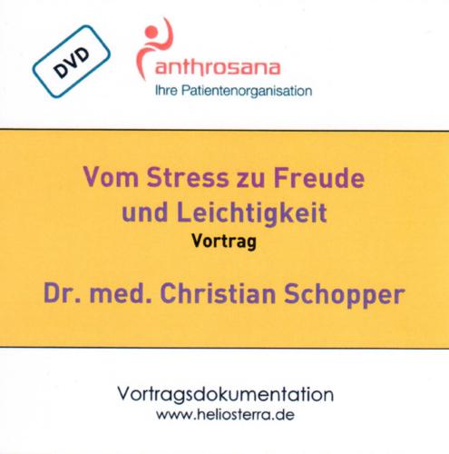 Vom Stress zu Freude und Leichtigkeit - Vortrag DVD