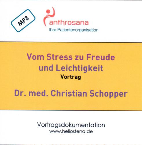 - Vom Stress zu Freude und Leichtigkeit - Vortrag CD